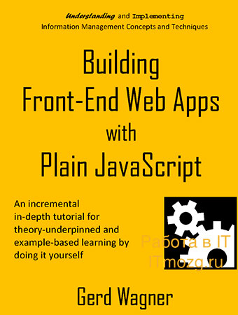 Building Front-End Web Apps with Plain JavaScript, without Using Frameworks.