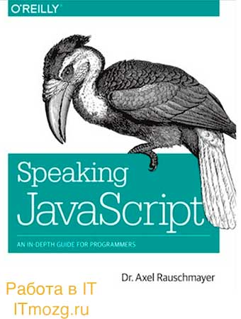 Speaking JavaScript: An in-depth guide for programmers.